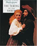 William Shakespeare: The Taming of the Shrew (Oxford School Shakespeare)