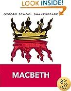 Macbeth: Oxford School Shakespeare (Oxford School Shakespeare Series)