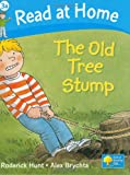 Hunt, Roderick: Read at Home: The Old Tree Stump, Level 3a
