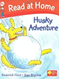 Hunt, Roderick: Husky Adventure (Read at Home, Level 4c)
