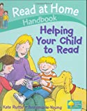 Ruttle, Kate: Read at Home: Helping Your Child to Read Handbook