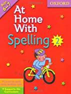 At Home With Spelling 2: Bk. 2 by Deidre…