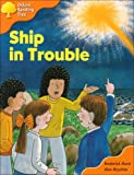 Hunt, Roderick: Oxford Reading Tree: Stage 6: More Stories C: Ship in Trouble