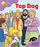 Top Dog (Oxford Reading Tree: Level 1+: More…