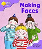 Making Faces (Oxford Reading Tree: Level 1+:…