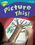 Gowar, Mick: Oxford Reading Tree: Stage 9: TreeTops Non-fiction: Picture This!