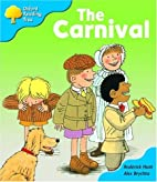 The Carnival (Oxford Reading Tree: Level 3:…