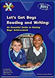 Wilson, Gary: Project X: Let's Get Boys Reading and Writing: An Essential Guide to Raising Boys' Achievement