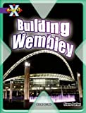 Parker, Steve: Project X: Buildings: Building Wembley