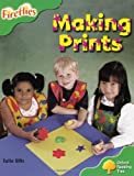 Ellis, Julie: Oxford Reading Tree: Stage 2: More Fireflies A: Making Prints