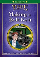 Making a Bolt for It by David Hunt