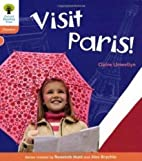 Visit Paris! (Oxford Reading Tree: Level 6:…
