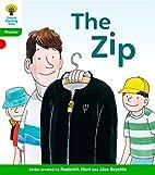 The Zip (Oxford Reading Tree: Level 2:…