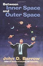 Between Inner Space and Outer Space: Essays…