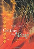 Solymar, Laszlo: Getting the Message: A History of Communications