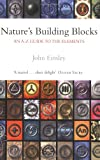 Emsley, John: Nature's Building Blocks: An A-Z Guide to the Elements