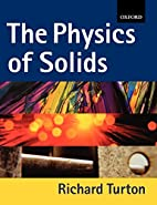 The Physics of Solids by Richard John Turton