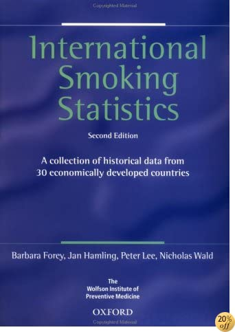 International Smoking Statistics: A Collection of Historical Data from 30 Economically Developed Countries (Oxford Medical Publications)