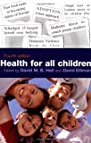 David M. B. Hall: Health for all Children (Oxford Medical Publications)