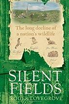 Silent Fields: The long decline of a…