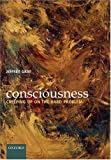 Gray, Jeffery: Consciousness: Creeping Up on the Hard Problem