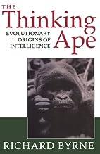 The Thinking Ape: The Evolutionary Origins…