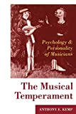 Kemp, Anthony E.: The Musical Temperament: Psychology and Personality of Musicians