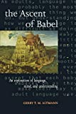 Altmann, Gerry T. M.: The Ascent of Babel: An Exploration of Language, Mind, and Understanding