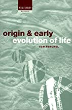 The Origin and Early Evolution of Life by…