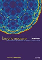 Beyond Measure: Modern Physics, Philosophy,…