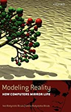 Modeling reality : how computers mirror life…