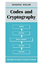 Codes and Cryptography by Dominic Welsh