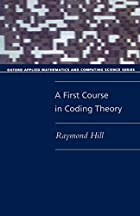 A First Course in Coding Theory by Raymond…