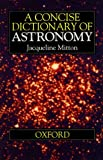 Mitton, Jacqueline: A Concise Dictionary of Astronomy