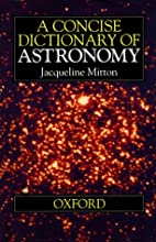 A Concise Dictionary of Astronomy by…
