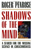 Penrose, Roger: Shadows of the Mind : A Search for the Missing Science of Consciousness