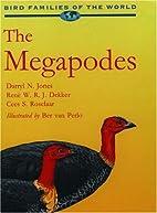 The Megapodes: MegaPodiidae (Bird Families…