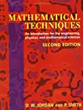 D. W. Jordan: Mathematical Techniques: An Introduction for the Engineering, Physical, and Mathematical Sciences