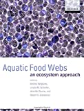 Belgrano, Andrea: Aquatic Food Webs: An Ecosystem Approach