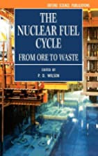 The Nuclear Fuel Cycle: From Ore to Waste…