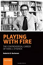 Playing with Fire: The controversial career…