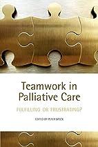 Teamwork in Palliative Care: Fulfilling or…