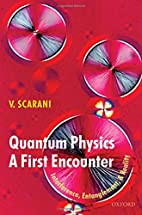 Quantum Physics: A First Encounter:…