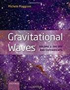 Gravitational Waves: Volume 1: Theory and…