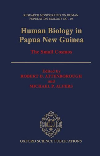 human-biology-in-papua-new-guinea-the-small-cosmos-research-monographs-on-human-population-biology