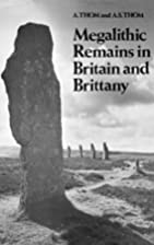 Megalithic Remains in Britain and Brittany…
