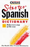 Horwood, Jane: The Oxford Starter Spanish Dictionary