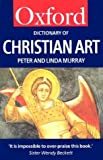 Murray, the late Peter: A Dictionary of Christian Art (Oxford Paperbacks)