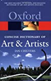 Chilvers, Ian: Concise Oxford Dictionary of Art and Artists