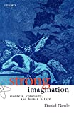 Nettle, Daniel: Strong Imagination: Madness, Creativity and Human Nature